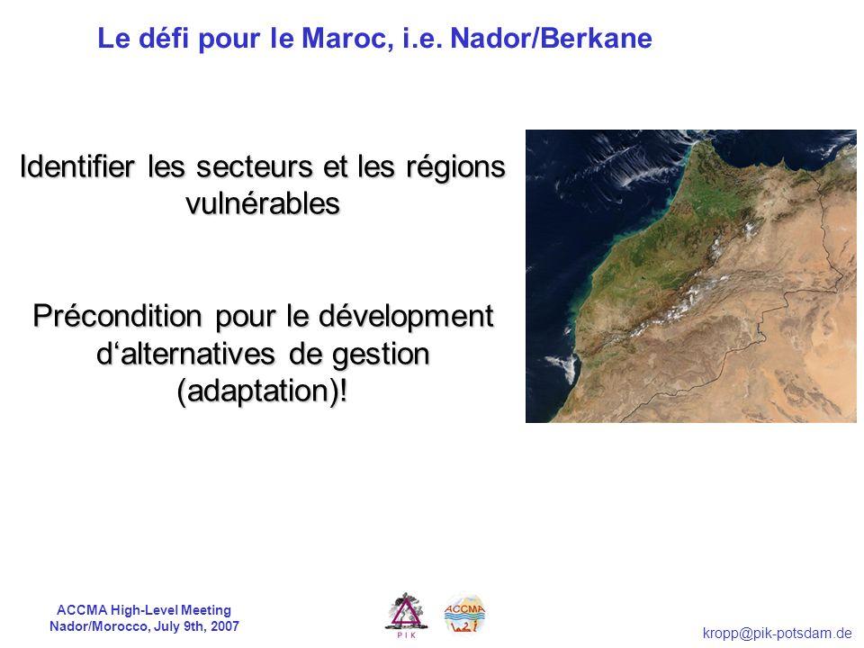 ACCMA High-Level Meeting Nador/Morocco, July 9th, 2007 kropp@pik-potsdam.de Changement Température (A2/HadCM3) carte de différence 2000 - 2100 Saisonn