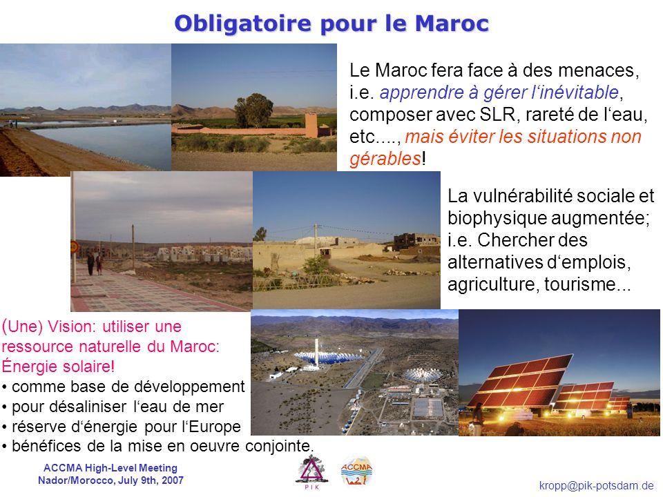 ACCMA High-Level Meeting Nador/Morocco, July 9th, 2007 kropp@pik-potsdam.de vertical 1m horizontal 90m DTM Lagune de Nador Zones à risque sous 1m