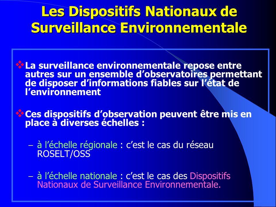 Les Dispositifs Nationaux de Surveillance Environnementale La surveillance environnementale repose entre autres sur un ensemble dobservatoires permett