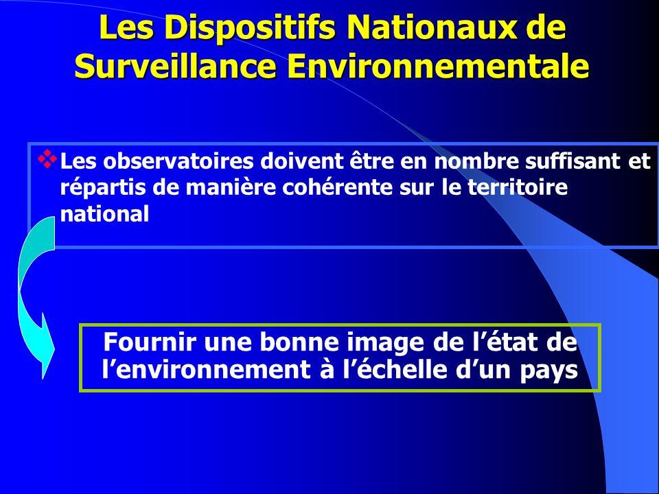 Les observatoires doivent être en nombre suffisant et répartis de manière cohérente sur le territoire national Les Dispositifs Nationaux de Surveillan