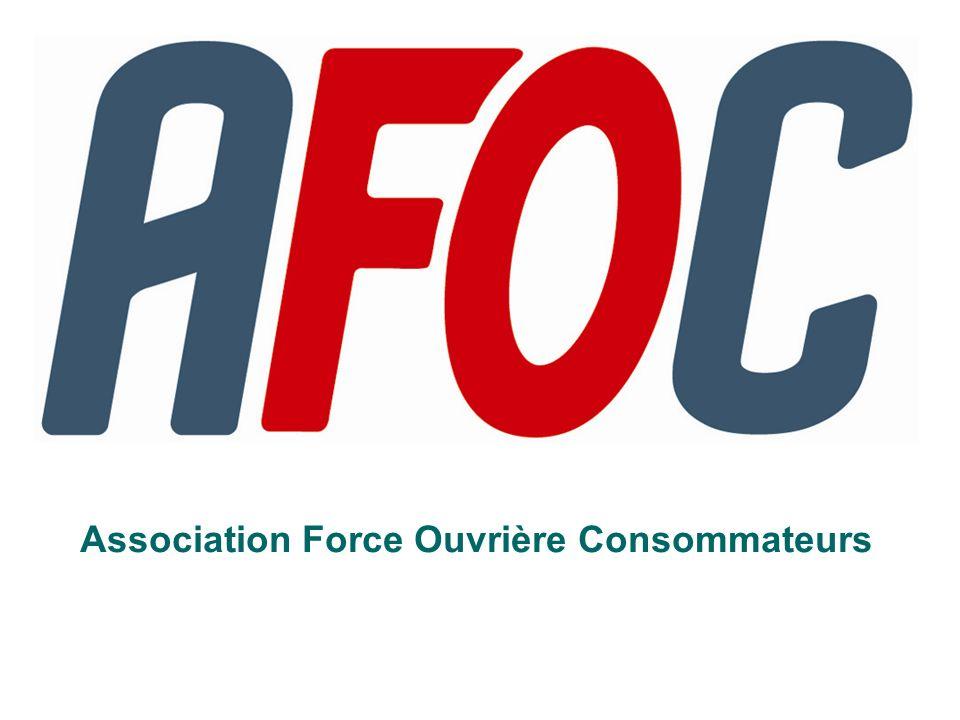 Association Force Ouvrière Consommateurs 141, Avenue du Maine - 75014 Paris Tél : 01 40 52 85 85 - Fax : 01 40 52 85 86 Mél : afoc@afoc.net - www.afoc.net