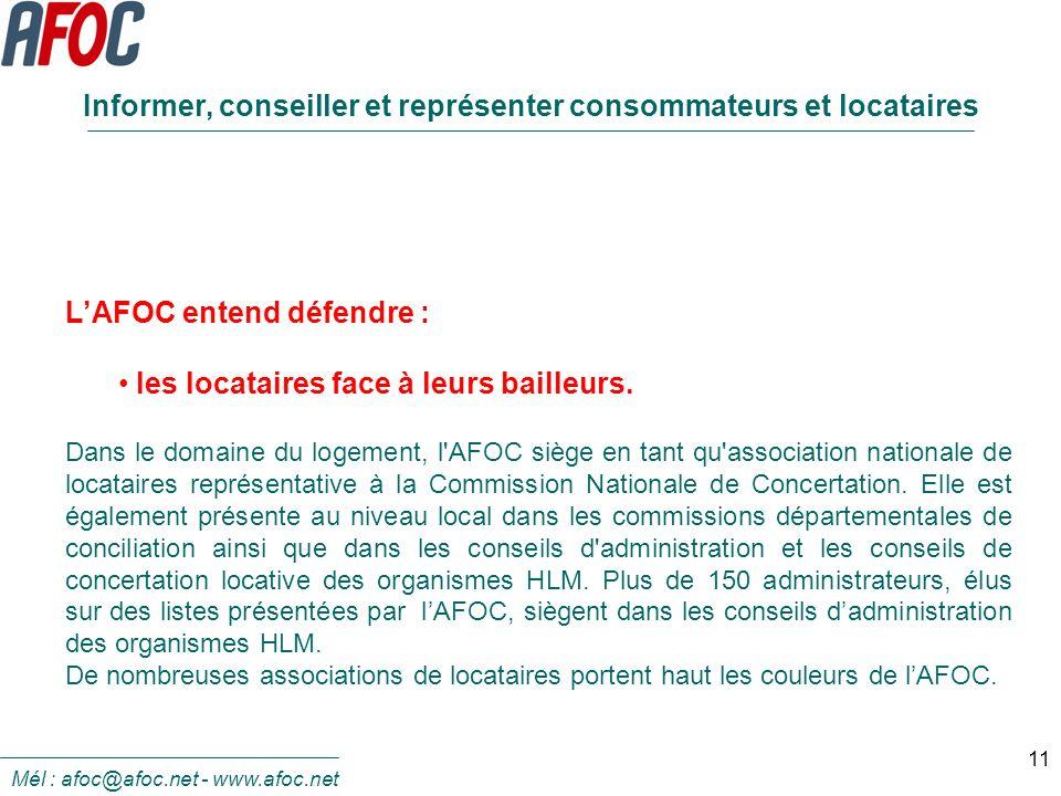 11 Informer, conseiller et représenter consommateurs et locataires LAFOC entend défendre : les locataires face à leurs bailleurs. Dans le domaine du l