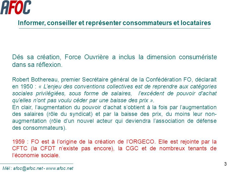 4 Parce que le salarié est aussi un consommateur et un locataire potentiel, Force Ouvrière est à linitiative de la création de lAFOC en 1974.
