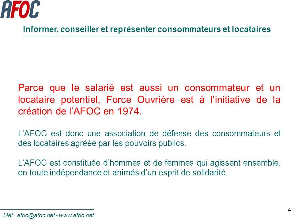 4 Parce que le salarié est aussi un consommateur et un locataire potentiel, Force Ouvrière est à linitiative de la création de lAFOC en 1974. LAFOC es