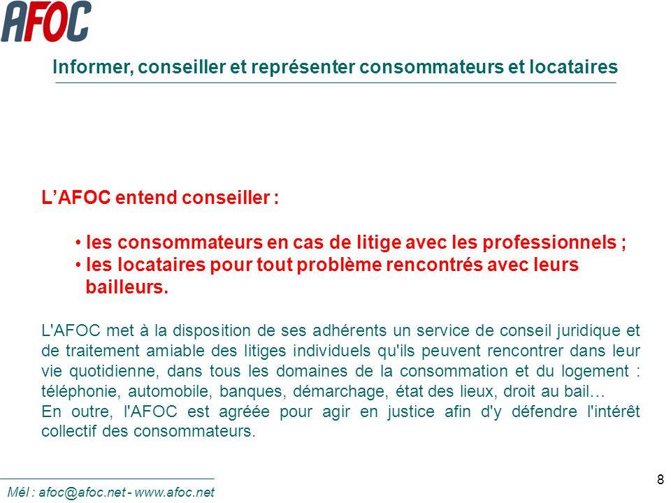8 LAFOC entend conseiller : les consommateurs en cas de litige avec les professionnels ; les locataires pour tout problème rencontrés avec leurs baill