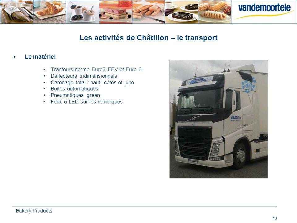 10 Bakery Products Les activités de Châtillon – le transport Le matériel Tracteurs norme Euro5 EEV et Euro 6 Déflecteurs tridimensionnels Carénage tot