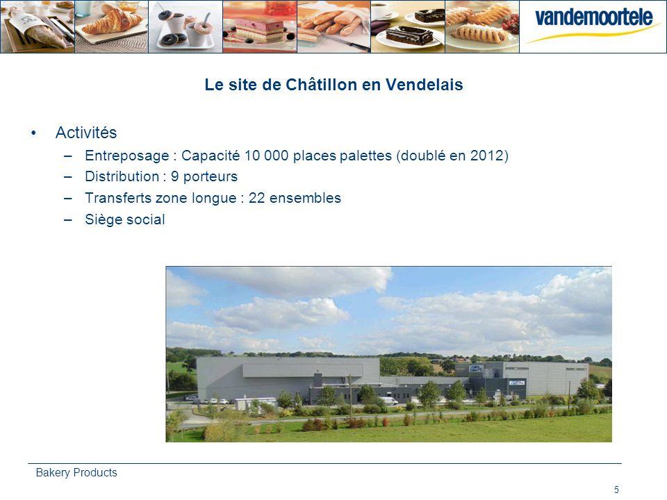 5 Bakery Products Le site de Châtillon en Vendelais Activités –Entreposage : Capacité 10 000 places palettes (doublé en 2012) –Distribution : 9 porteu