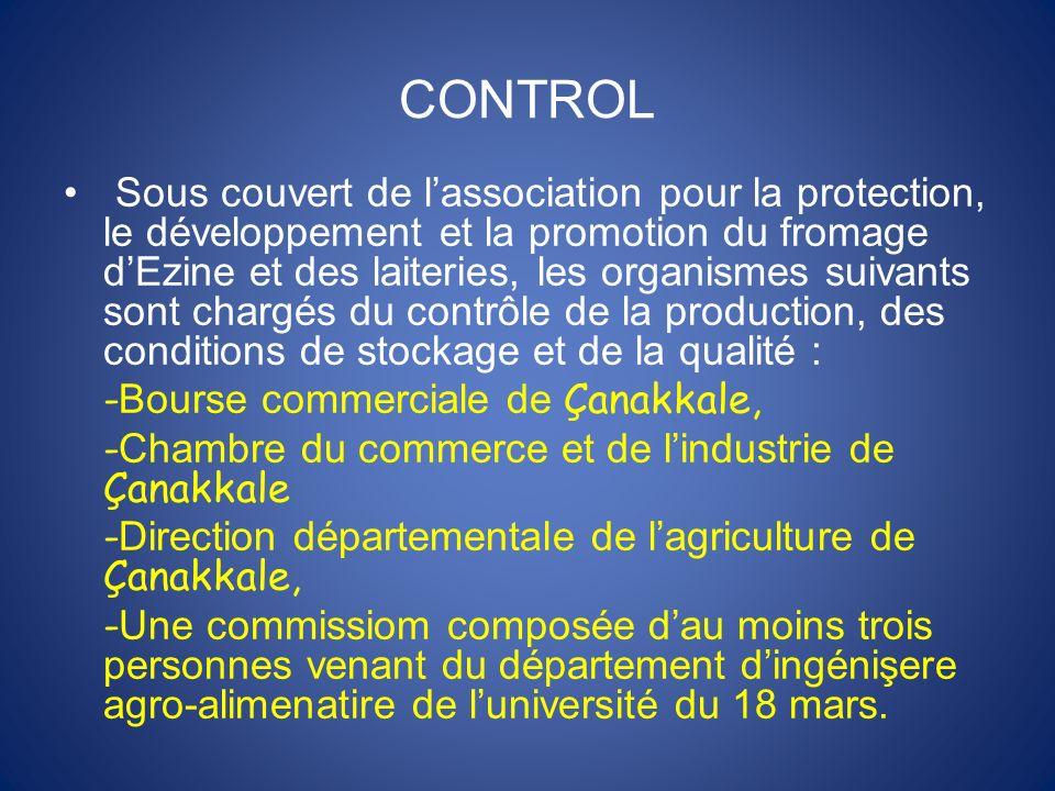 CONTROL Sous couvert de lassociation pour la protection, le développement et la promotion du fromage dEzine et des laiteries, les organismes suivants