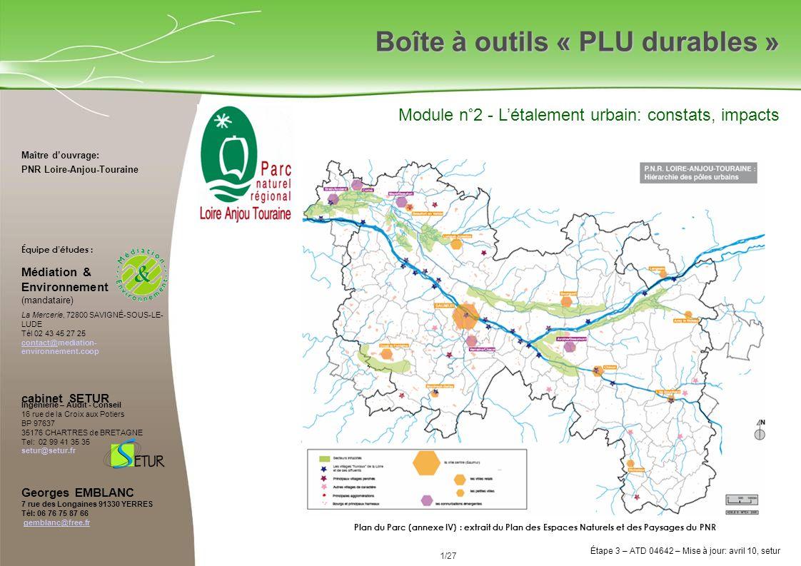 22/84 Étape 3 avril 2010 Étape 3 – ATD 04642 – Mise à jour: juillet 10, setur 22/27 Source: Guide urbanisme durable, annexe Plan du Parc LAT Source: SETUR (commune du PNR LAT)
