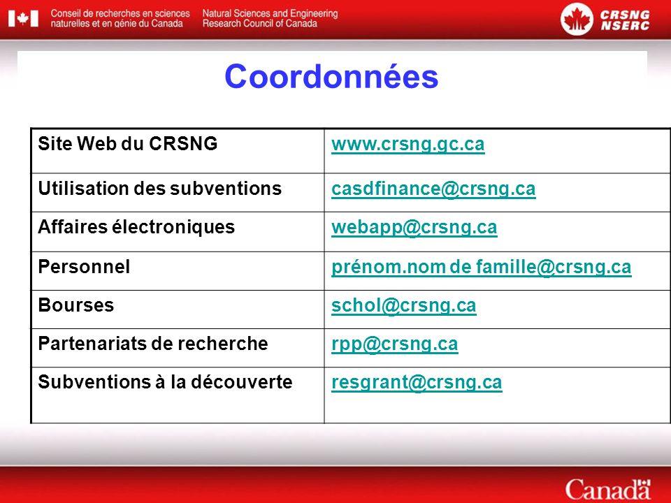 Site Web du CRSNGwww.crsng.gc.ca Utilisation des subventionscasdfinance@crsng.ca Affaires électroniqueswebapp@crsng.ca Personnelprénom.nom de famille@