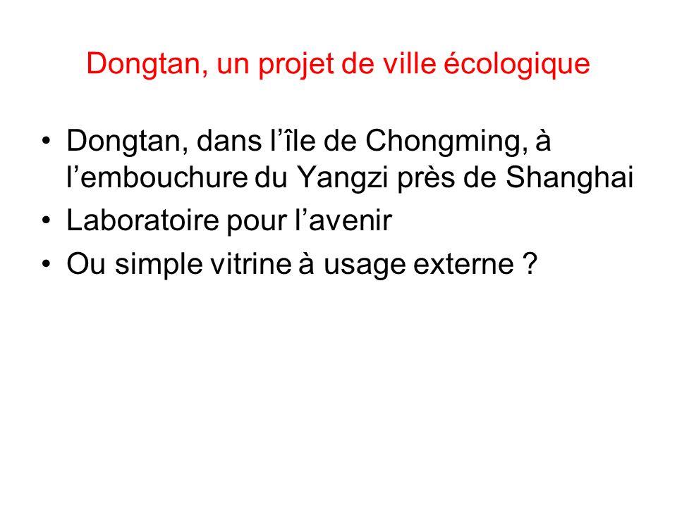 Dongtan, un projet de ville écologique Dongtan, dans lîle de Chongming, à lembouchure du Yangzi près de Shanghai Laboratoire pour lavenir Ou simple vi
