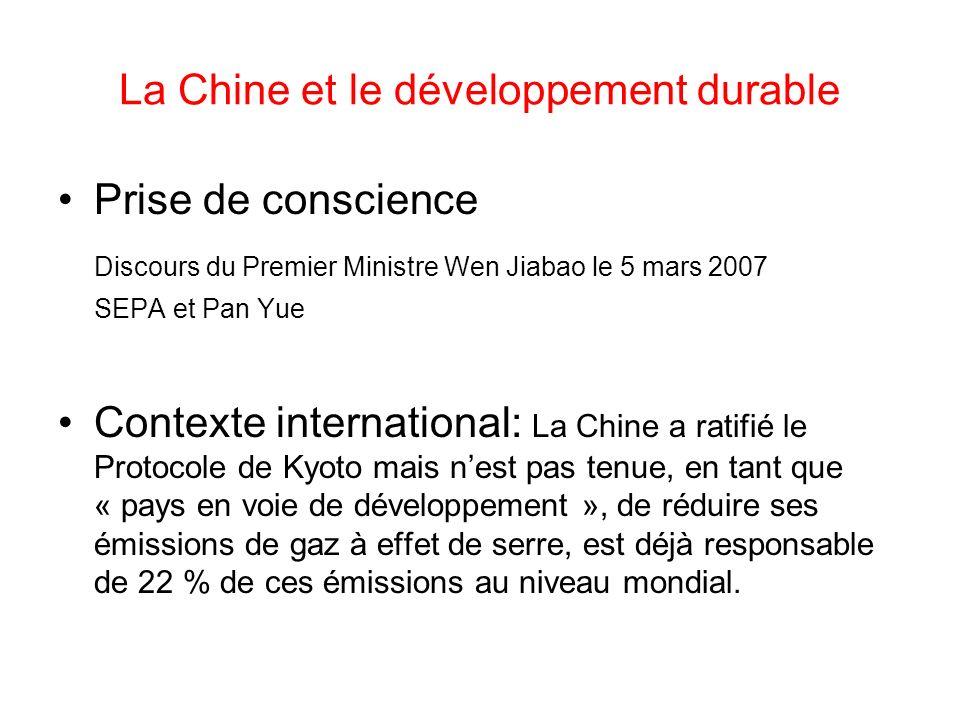 La Chine et le développement durable Prise de conscience Discours du Premier Ministre Wen Jiabao le 5 mars 2007 SEPA et Pan Yue Contexte international