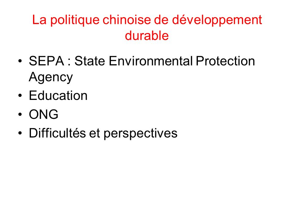La politique chinoise de développement durable SEPA : State Environmental Protection Agency Education ONG Difficultés et perspectives