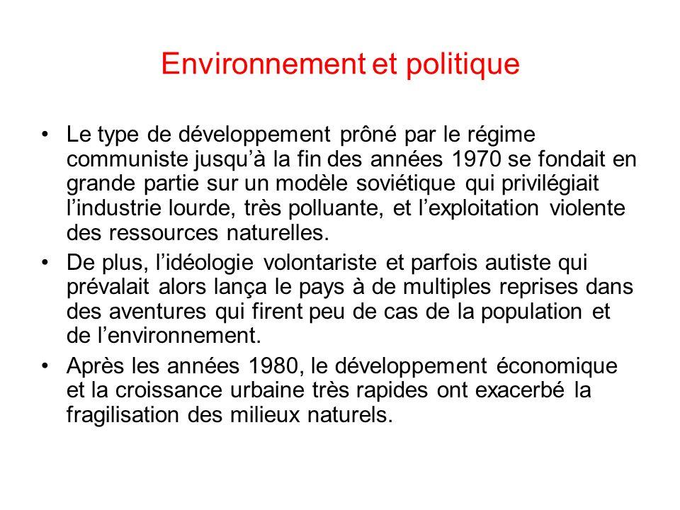 Environnement et politique Le type de développement prôné par le régime communiste jusquà la fin des années 1970 se fondait en grande partie sur un mo