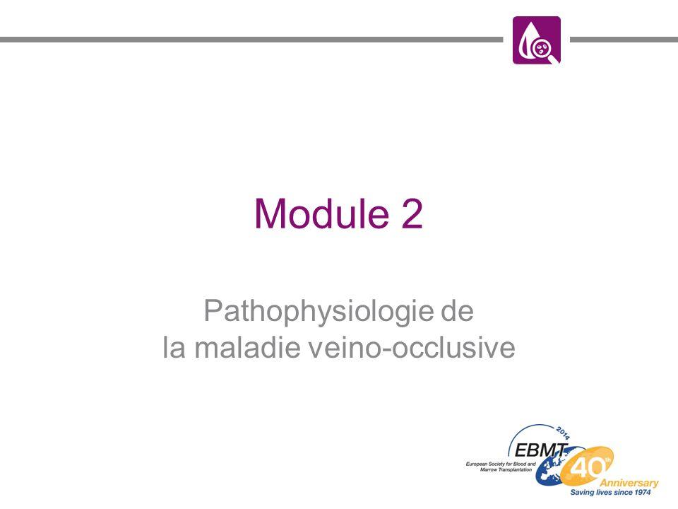 Objectifs pédagogiques Connaître la cause de la MVO Connaître la séquence des étapes de la pathophysiologie de la MVO Reconnaître le critère dévaluation pathophysiologique de la MVO MVO, maladie veino-occlusive