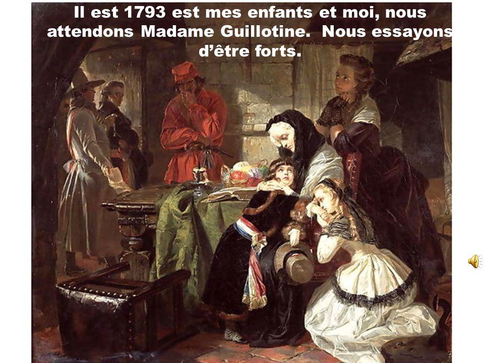Cest le 21 janvier, 1793 et mon mari, Louis XVI a été tué à la guillotine. Je suis si triste...