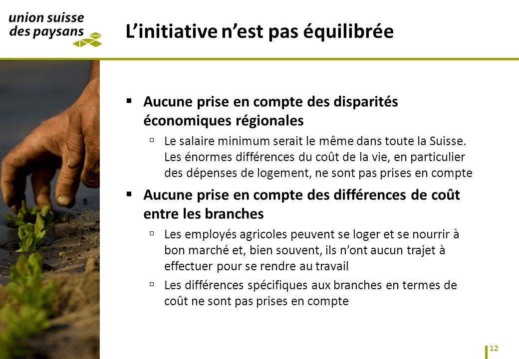 Aucune prise en compte des disparités économiques régionales Le salaire minimum serait le même dans toute la Suisse.