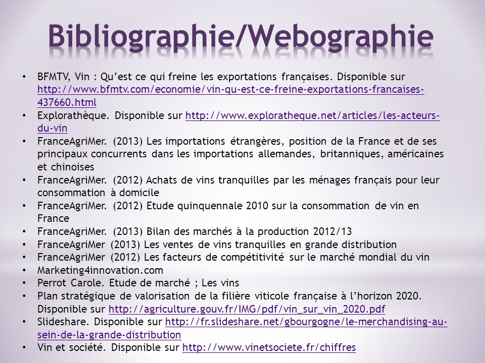 BFMTV, Vin : Quest ce qui freine les exportations françaises. Disponible sur http://www.bfmtv.com/economie/vin-qu-est-ce-freine-exportations-francaise