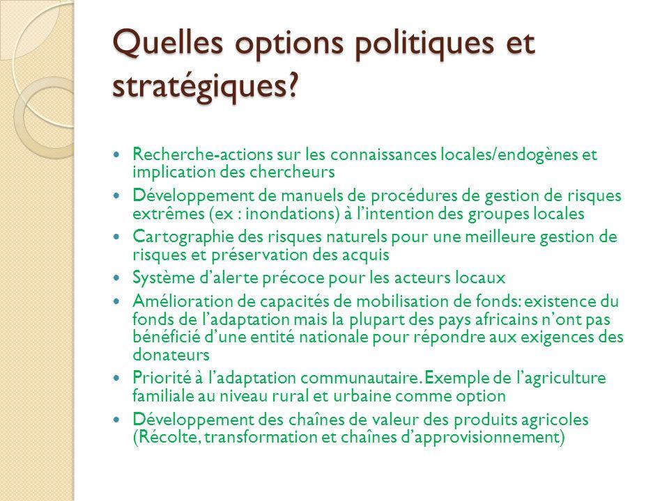Quelles options politiques et stratégiques? Recherche-actions sur les connaissances locales/endogènes et implication des chercheurs Développement de m