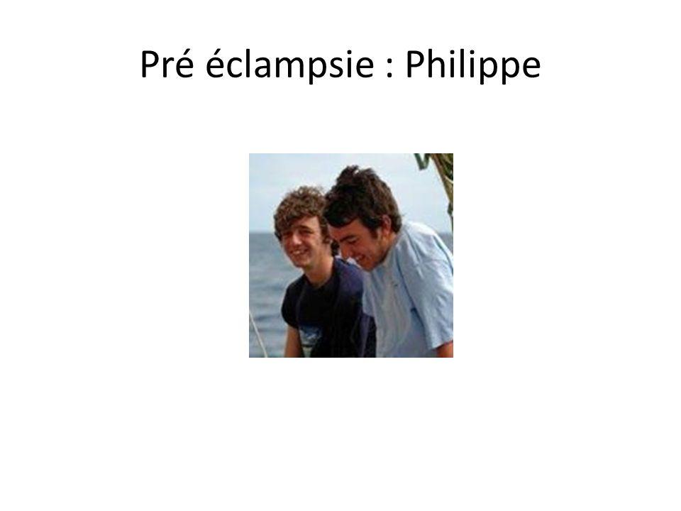 Pré éclampsie : Philippe