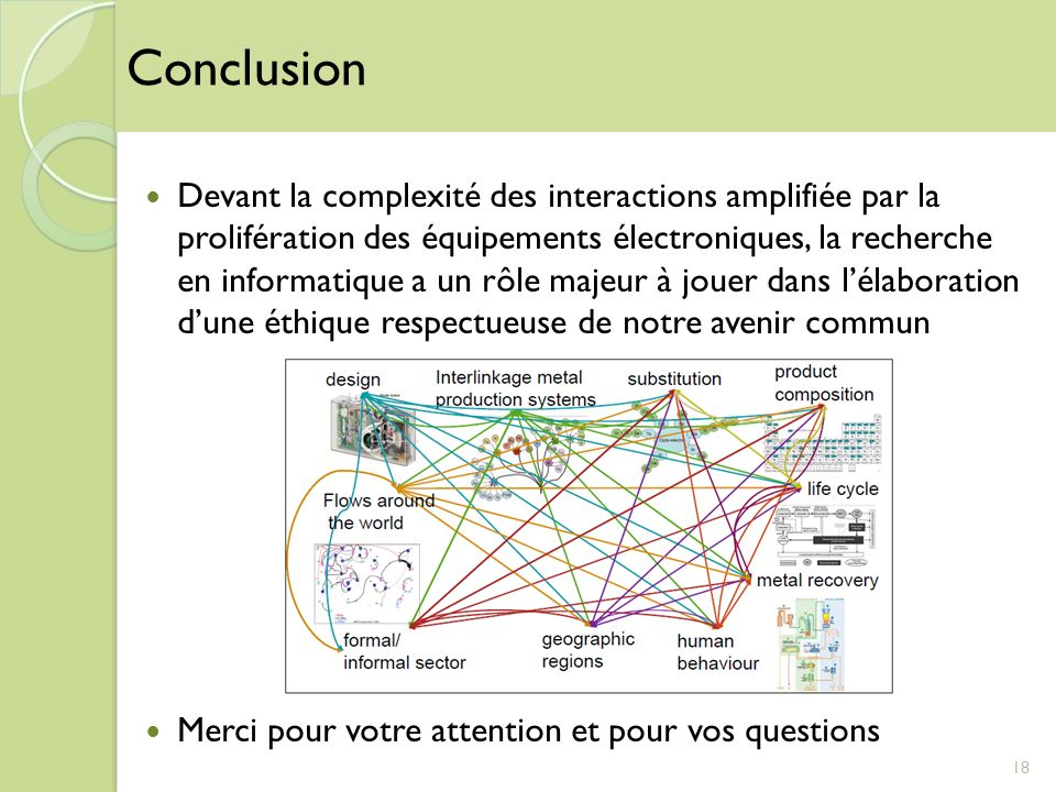 Devant la complexité des interactions amplifiée par la prolifération des équipements électroniques, la recherche en informatique a un rôle majeur à jo