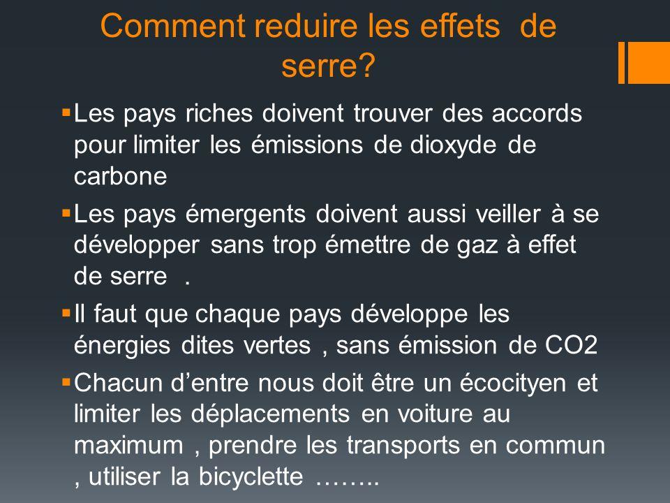 Comment reduire les effets de serre? Les pays riches doivent trouver des accords pour limiter les émissions de dioxyde de carbone Les pays émergents d
