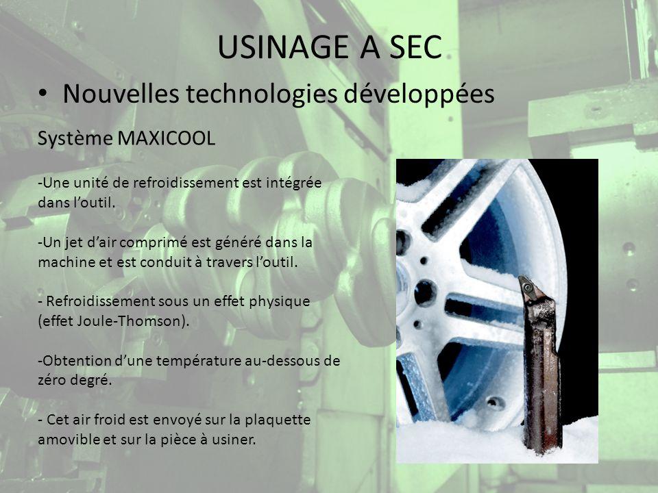 USINAGE A SEC Nouvelles technologies développées Nouvelles commandes numériques UGV : SKYMILL