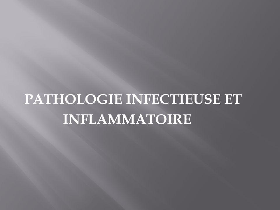 PATHOLOGIE INFECTIEUSE ET INFLAMMATOIRE