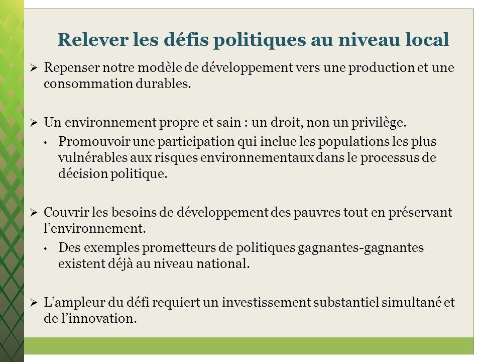 Relever les défis politiques au niveau local Repenser notre modèle de développement vers une production et une consommation durables. Un environnement