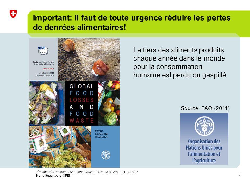 7 Important: Il faut de toute urgence réduire les pertes de denrées alimentaires.