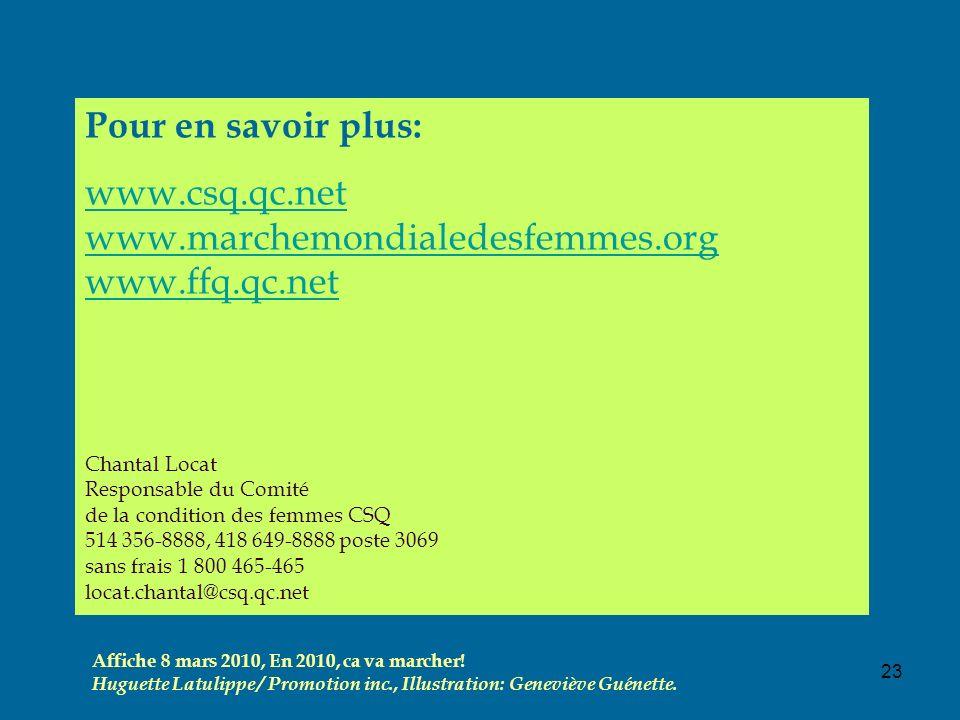 23 Pour en savoir plus: www.csq.qc.net www.marchemondialedesfemmes.org www.ffq.qc.net Chantal Locat Responsable du Comité de la condition des femmes C