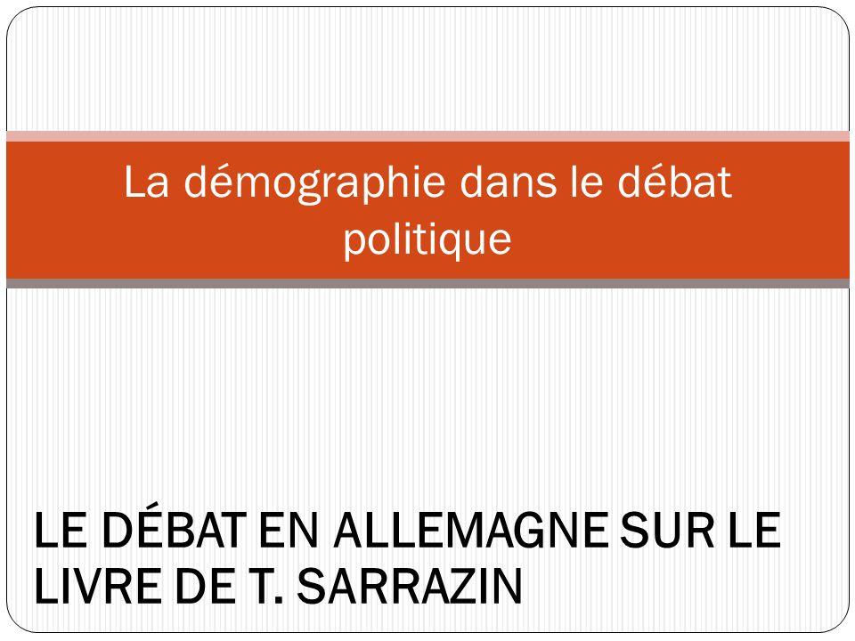 La démographie dans le débat politique LE DÉBAT EN ALLEMAGNE SUR LE LIVRE DE T. SARRAZIN