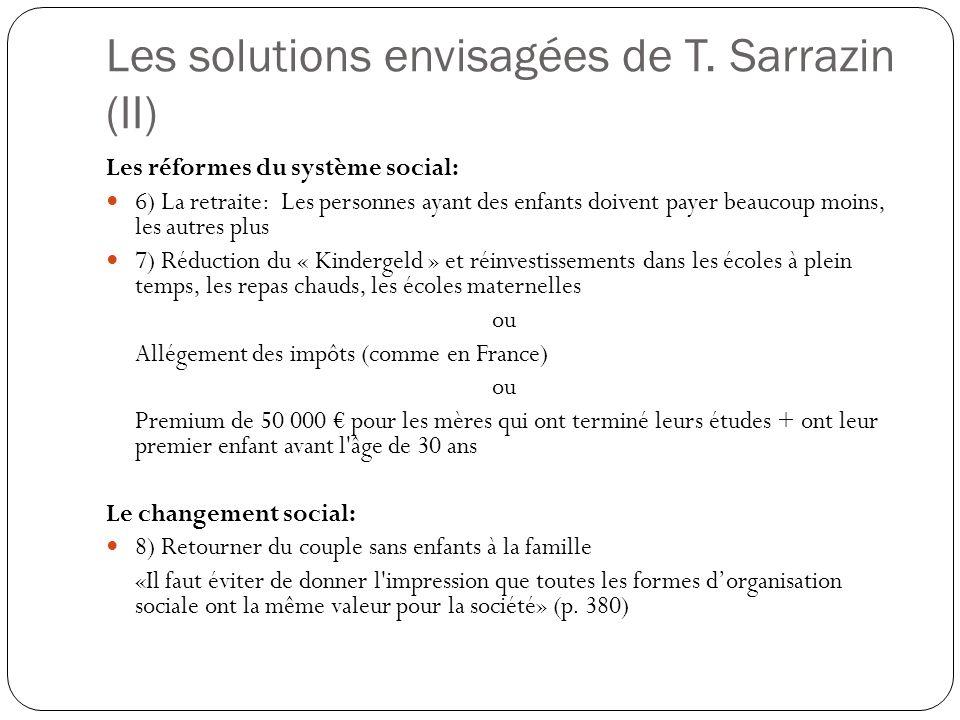 Les solutions envisagées de T. Sarrazin (II) Les réformes du système social: 6) La retraite: Les personnes ayant des enfants doivent payer beaucoup mo