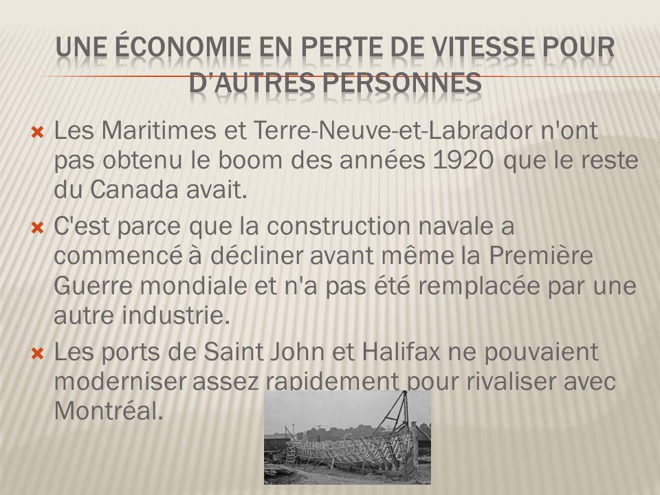 Les Maritimes et Terre-Neuve-et-Labrador n ont pas obtenu le boom des années 1920 que le reste du Canada avait.