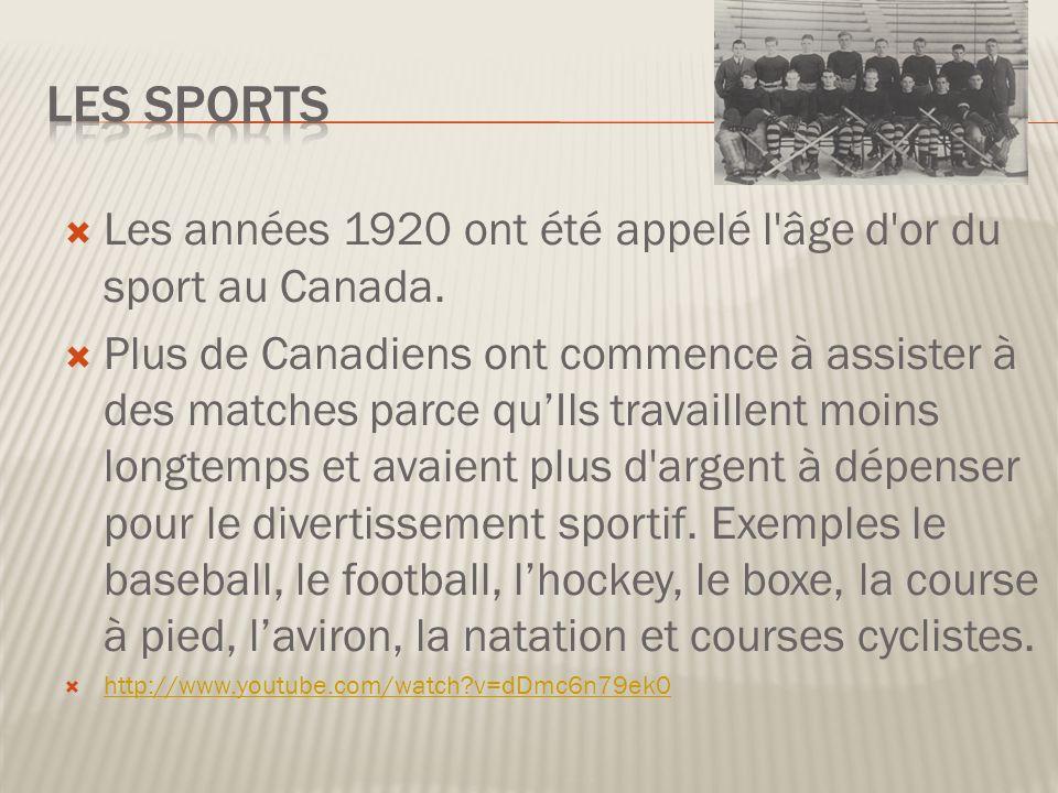 Les années 1920 ont été appelé l âge d or du sport au Canada.