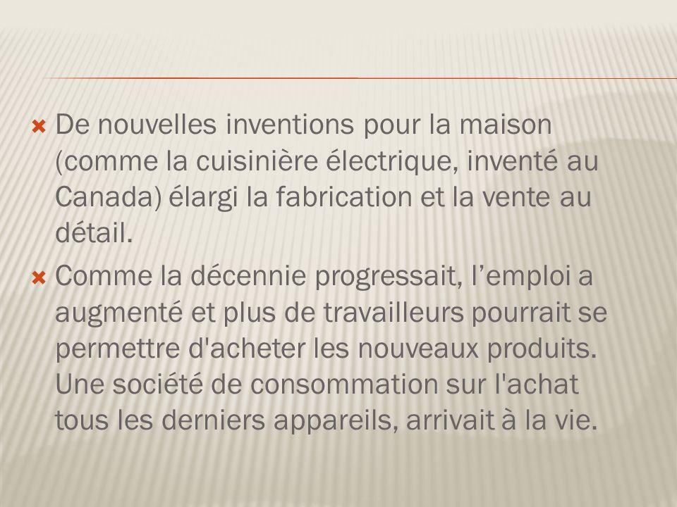 De nouvelles inventions pour la maison (comme la cuisinière électrique, inventé au Canada) élargi la fabrication et la vente au détail.
