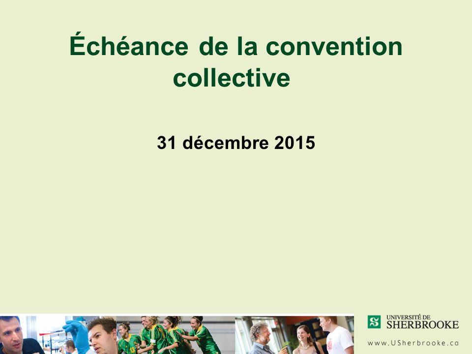 Échéance de la convention collective 31 décembre 2015