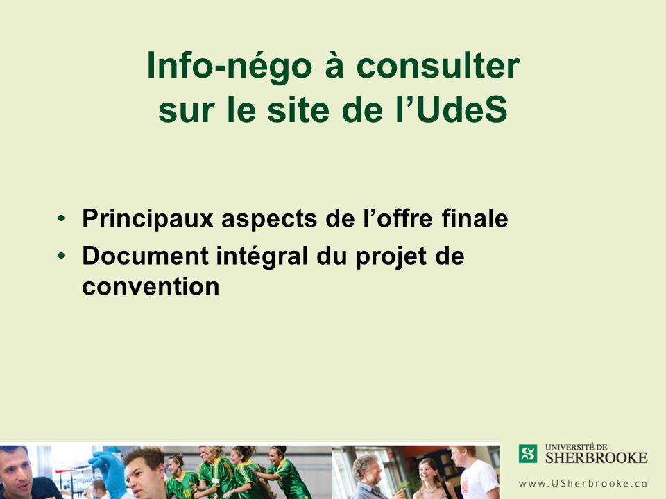 Info-négo à consulter sur le site de lUdeS Principaux aspects de loffre finale Document intégral du projet de convention