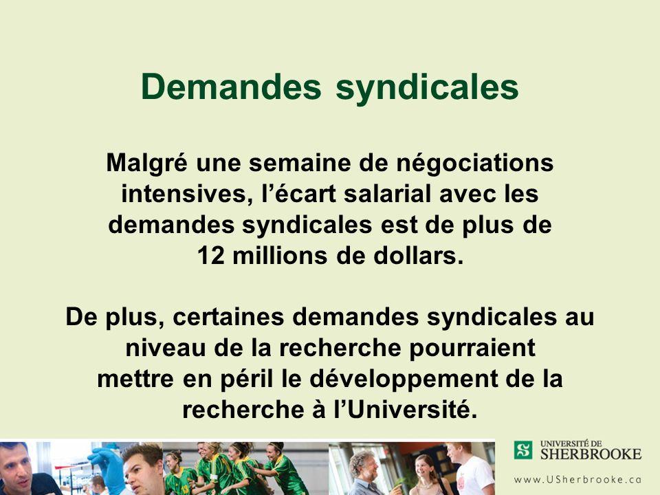 Demandes syndicales Malgré une semaine de négociations intensives, lécart salarial avec les demandes syndicales est de plus de 12 millions de dollars.