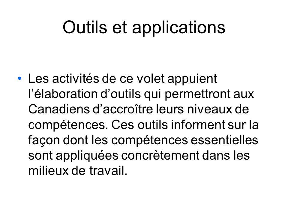 Outils et applications Les activités de ce volet appuient lélaboration doutils qui permettront aux Canadiens daccroître leurs niveaux de compétences.