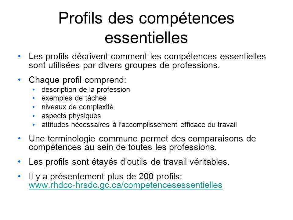 Profils des compétences essentielles Les profils décrivent comment les compétences essentielles sont utilisées par divers groupes de professions.