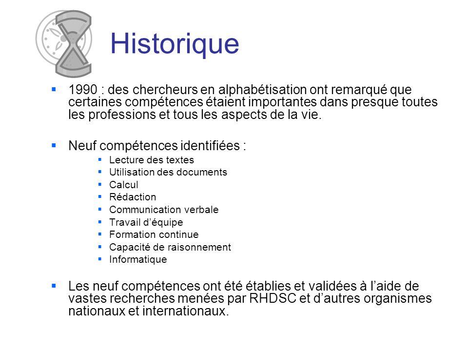 Historique 1990 : des chercheurs en alphabétisation ont remarqué que certaines compétences étaient importantes dans presque toutes les professions et tous les aspects de la vie.