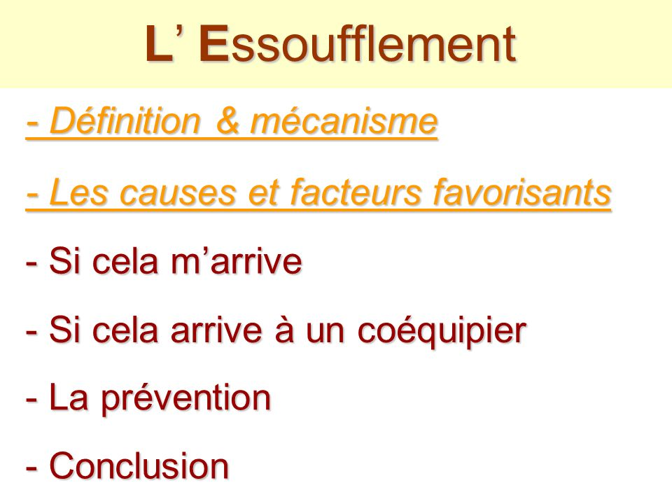 Essoufflement Essoufflement Causes & Facteurs - Causes - Facteurs favorisants Pollution de lair de la bouteille, lors du gonflage (très rare) (par un