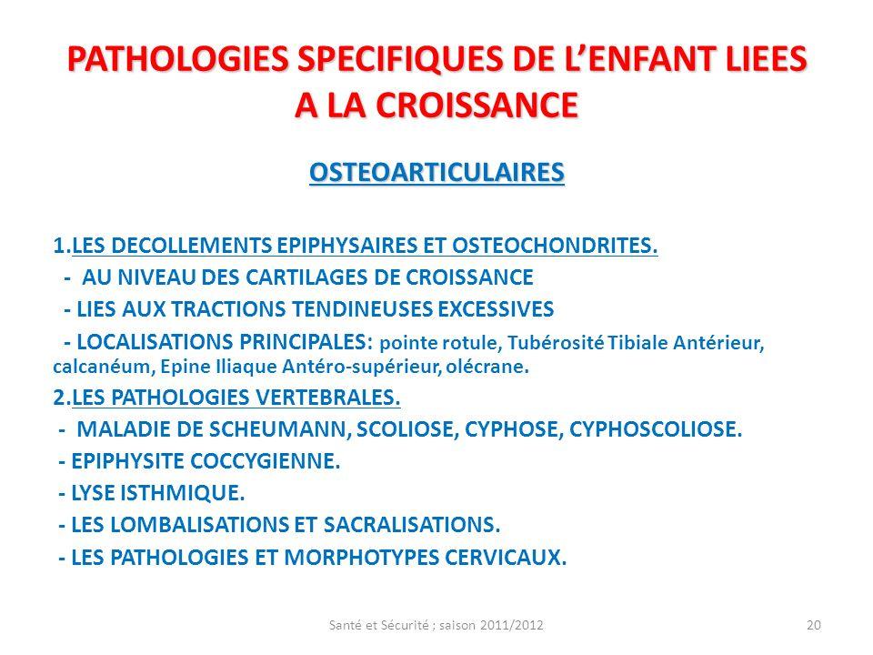 PATHOLOGIES SPECIFIQUES DE LENFANT LIEES A LA CROISSANCE OSTEOARTICULAIRES 1.LES DECOLLEMENTS EPIPHYSAIRES ET OSTEOCHONDRITES. - AU NIVEAU DES CARTILA