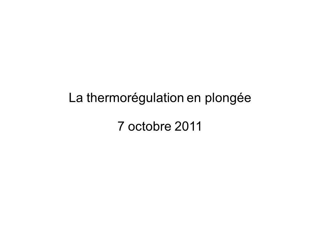 La thermorégulation en plongée 7 octobre 2011