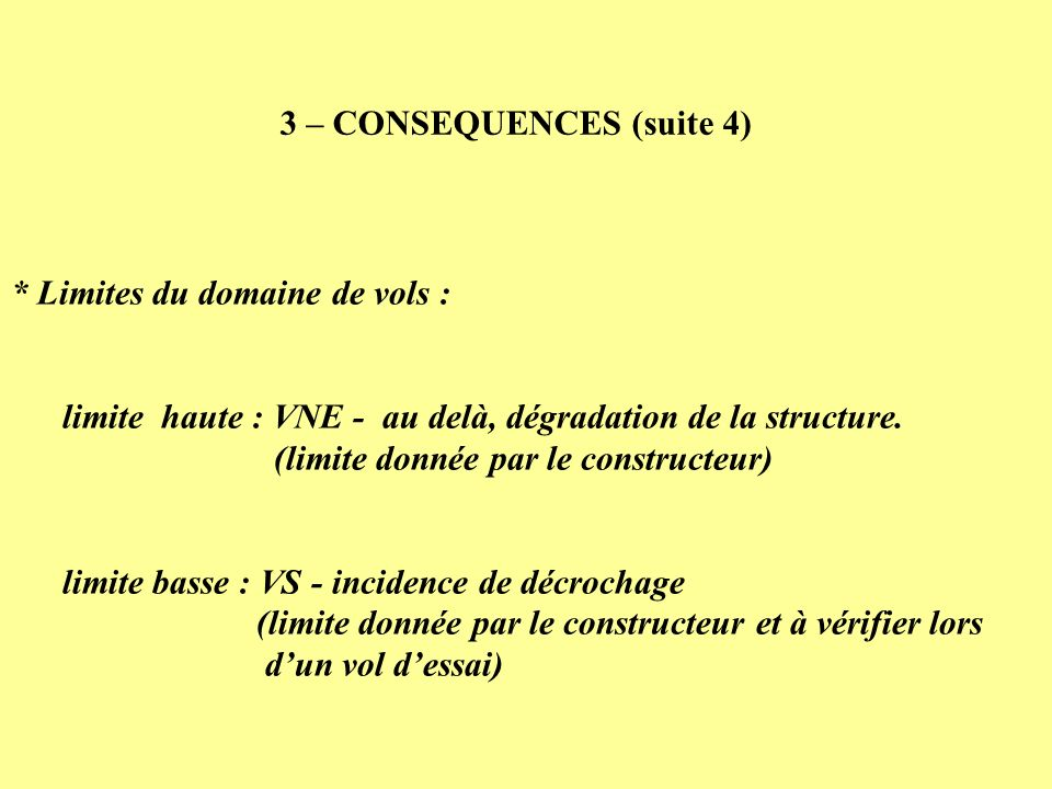 * Limites du domaine de vols : limite haute : VNE - au delà, dégradation de la structure. (limite donnée par le constructeur) limite basse : VS - inci