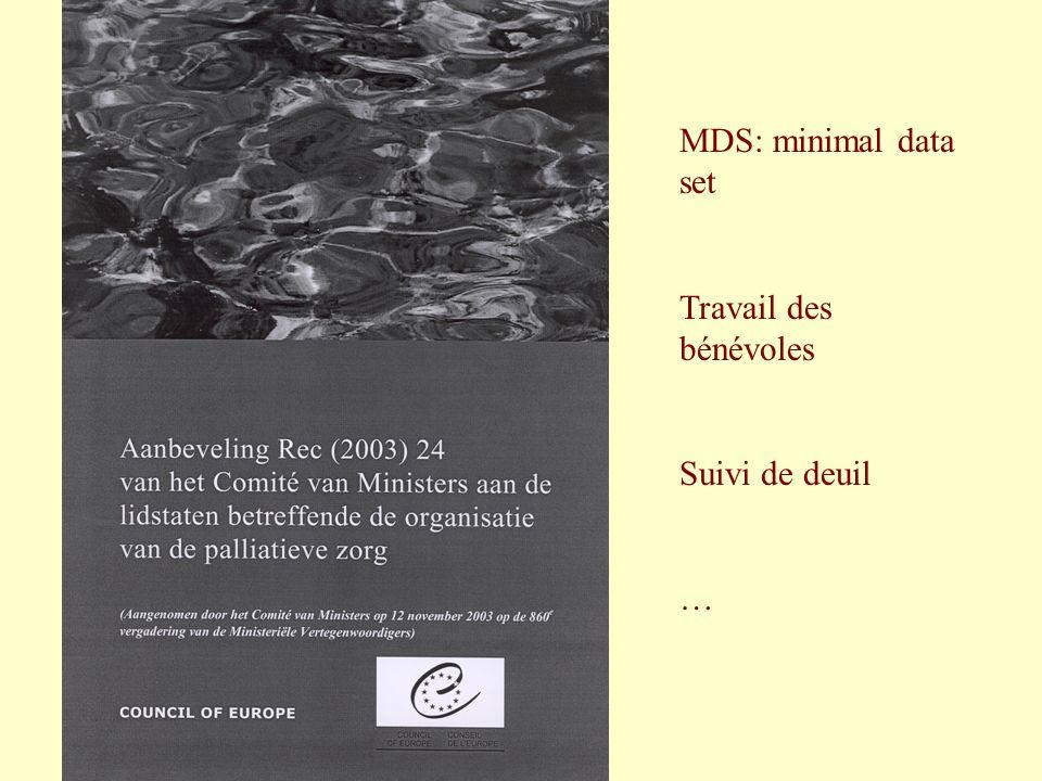 MDS: minimal data set Travail des bénévoles Suivi de deuil …
