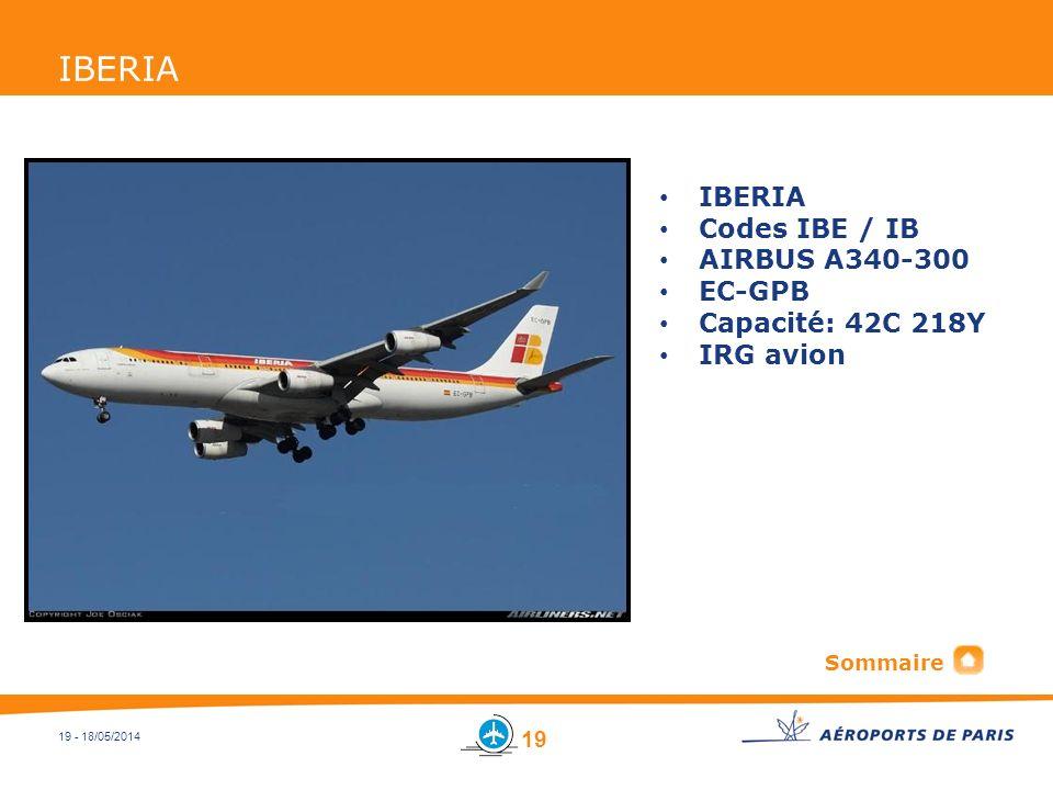 19 - 18/05/2014 IBERIA Codes IBE / IB AIRBUS A340-300 EC-GPB Capacité: 42C 218Y IRG avion 19 Sommaire