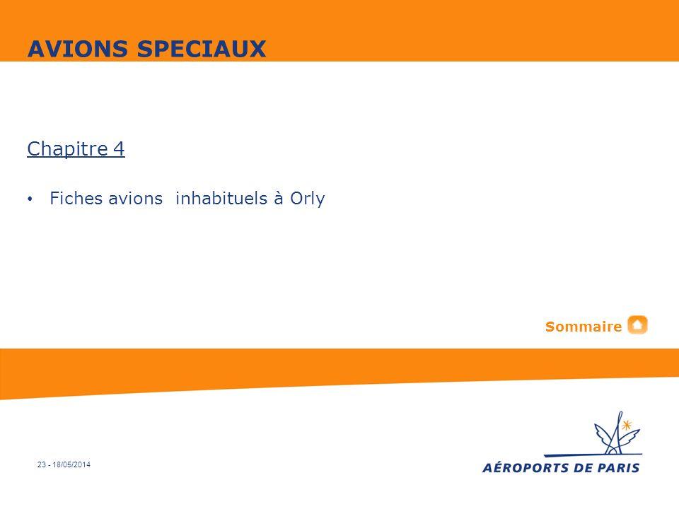 23 - 18/05/2014 Chapitre 4 Fiches avions inhabituels à Orly AVIONS SPECIAUX Sommaire
