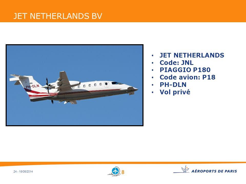 24 - 18/05/2014 JET NETHERLANDS BV JET NETHERLANDS Code: JNL PIAGGIO P180 Code avion: P18 PH-DLN Vol privé 8